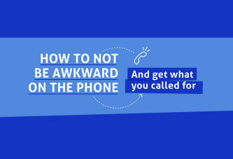 How To Not Be Awkward On The Phone And Get What You Called For